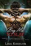 Beg Me To Slay (Entangled Covet)