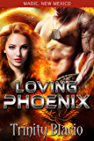 Loving Phoenix: Little Angel Rescue (Magic, New Mexico Book 17)