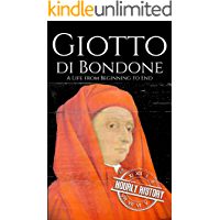Giotto di Bondone: A Life from Beginning to End (Biographies of Painters Book 6) book cover