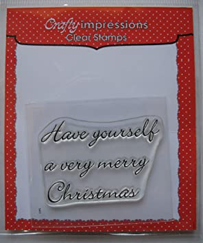 crafty impressions christmas clear stamp have yourself a very merry christmas - Have Yourself A Very Merry Christmas