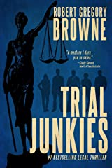 Trial Junkies (A Trial Junkies Thriller Book 1) Kindle Edition