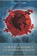 A ciência econômica e o método Austríaco (Portuguese Edition)