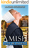 Amish Love Be Patient (Peace Valley Amish Book 5)