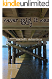 Never Said It Was Easy (a different perspective series Book 2)