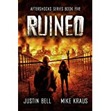 Ruined: The Aftershocks Series Book 5: (A Post-Apocalyptic Survival Thriller)
