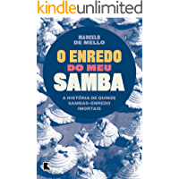 O enredo do meu samba: A história de quinze sambas-enredo imortais