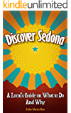 Discover Sedona: A Local's Guide on What to Do and Why