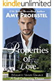 Properties of Love: A Sweet Contemporary Romance (Billionaire's Venture Romance, Book 3)