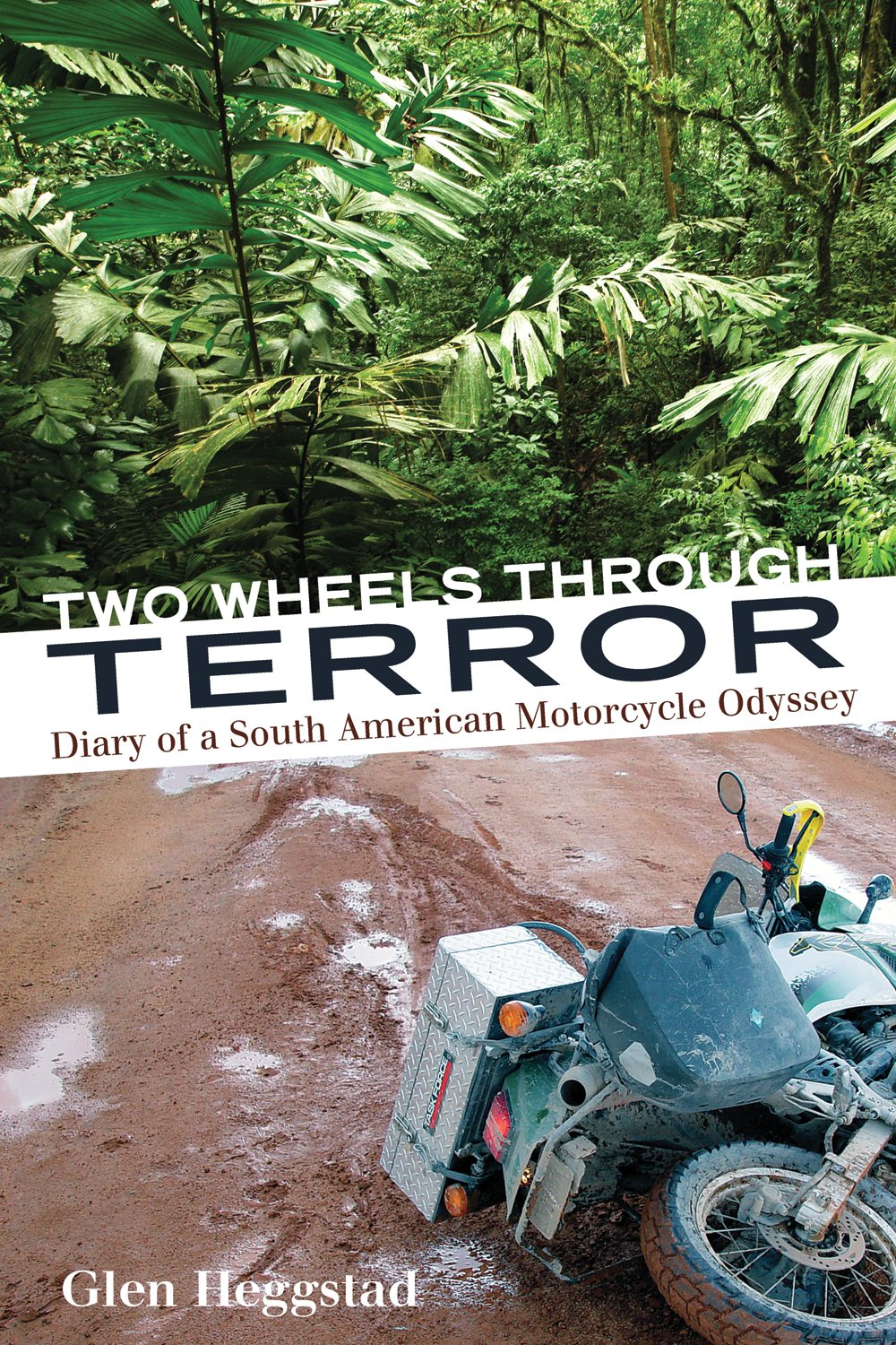 Two Wheels Through Terror: Diary of a South American Motorcycle Odyssey PDF Text fb2 book