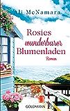 Rosies wunderbarer Blumenladen: Roman