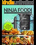 NINJA FOODI: The Complete Ninja Foodi Cookbook For Beginners 2020 | The Pressure Cooker that Crisps | Recipes to Air Fry…