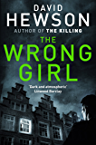 The Wrong Girl (Detective Pieter Vos Book 2)
