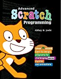 Advanced Scratch Programming: Learn to design programs for challenging games, puzzles, and animations (English Edition)