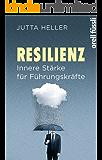 Resilienz: Innere Stärke für Führungskräfte