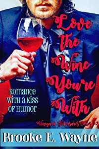 Love the Wine You're With (Vineyard Pleasures Series Book 2)