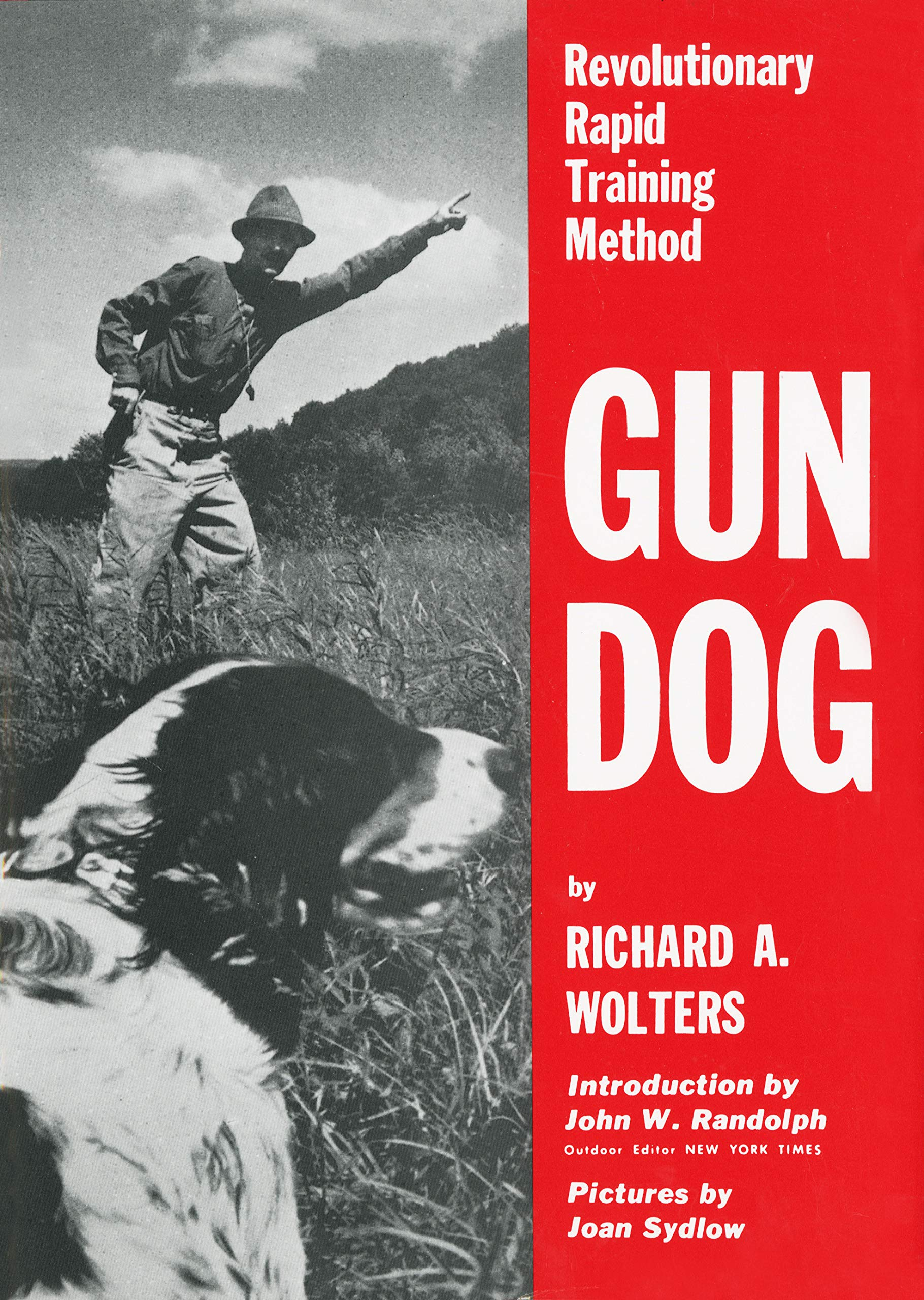 Gun Dog: Revolutionary Rapid Training Method by Books/DVD
