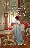 To Entice an Earl (Entangled Nobility Book 3)
