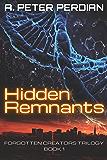 Hidden Remnants (Forgotten Creators Trilogy Book 1)