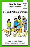 Lee and Pat like animals (Word by Word graded readers, Book 6)