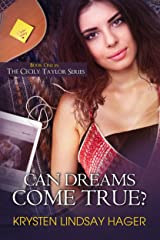 Can Dreams Come True? (The Cecily Taylor Series Book 1) Kindle Edition