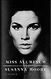Miss Aluminum: A Memoir