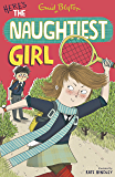 Naughtiest Girl 4: Here's the Naughtiest Girl: Book 4