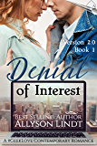 Denial of Interest: A #GeekLove Contemporary Romance (Version 2.0 Book 1)