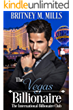 The Vegas Billionaire: A Best Friend's Brother Romance (International Billionaire Club Book 4)