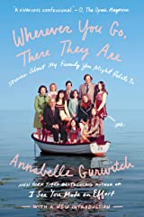 Wherever You Go, There They Are: Stories About My Family You Might Relate To Kindle Edition