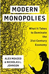 Modern Monopolies: What It Takes to Dominate the 21st Century Economy Hardcover