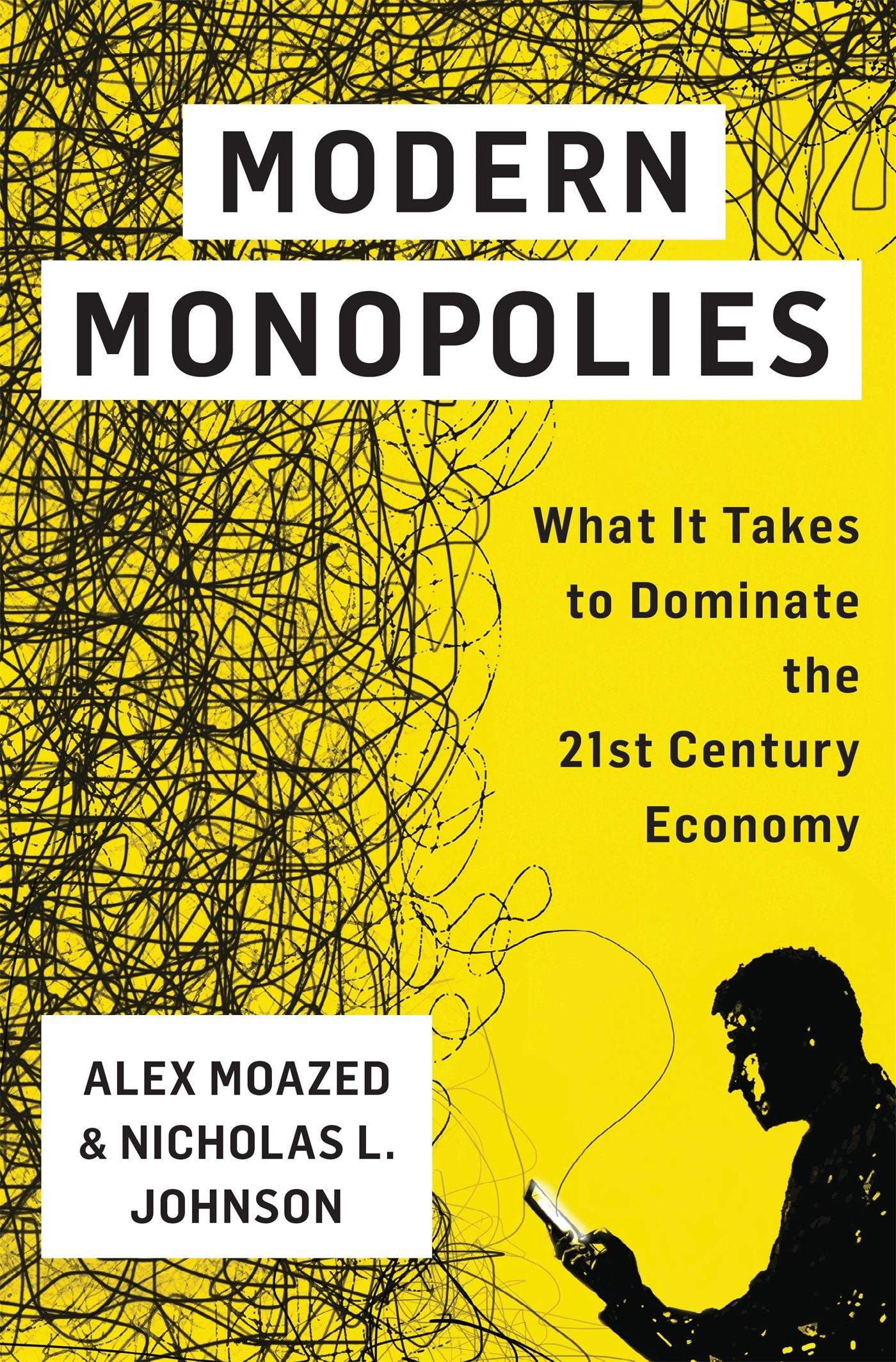 Buy Modern Monopolies: What It Takes to Dominate the 21st Century Economy  Book Online at Low Prices in India | Modern Monopolies: What It Takes to  Dominate ...