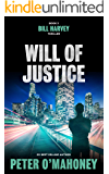 Will of Justice: A Legal Thriller (Bill Harvey Book 3)