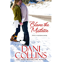 Blame the Mistletoe (Love in Montana Book 2)