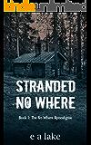 Stranded No Where (The No Where Apocalypse Book 1) (English Edition)