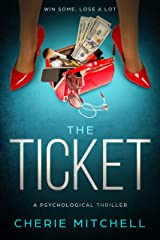 The Ticket: A Psychological Thriller Kindle Edition