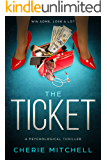 The Ticket: A Psychological Thriller