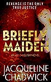 Briefly Maiden (Ali Dalglish Book 2)