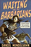 Waiting for the Barbarians: Essays from the Classics to Pop Culture (New York Review Collections (Hardcover))
