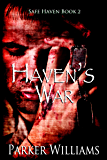 Haven's War (Safe Haven Book 2)