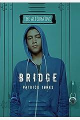 Bridge (The Alternative) Paperback