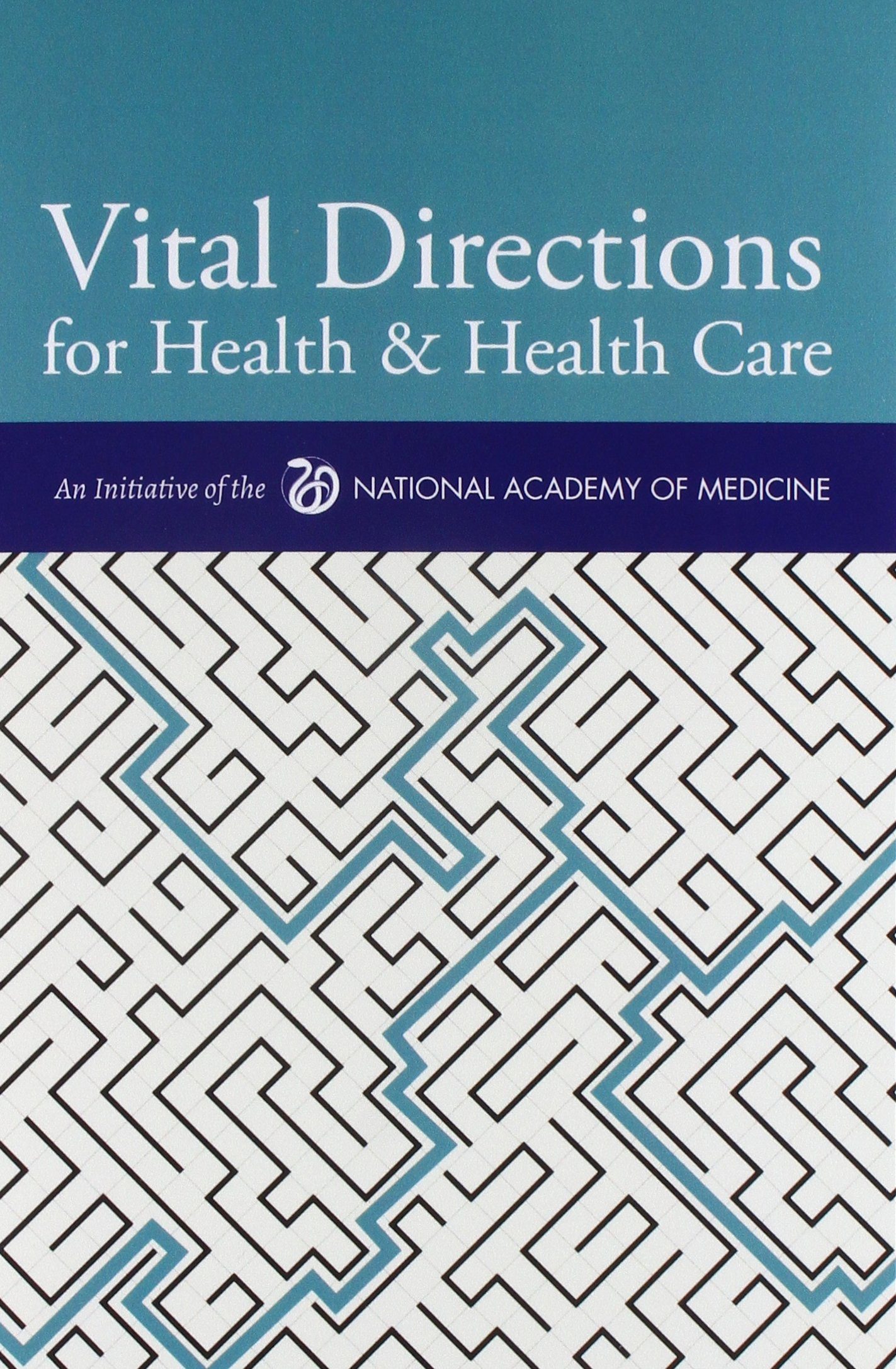 Read Online Vital Directions for Health & Health Care: An Initiative of the National Academy of Medicine pdf epub