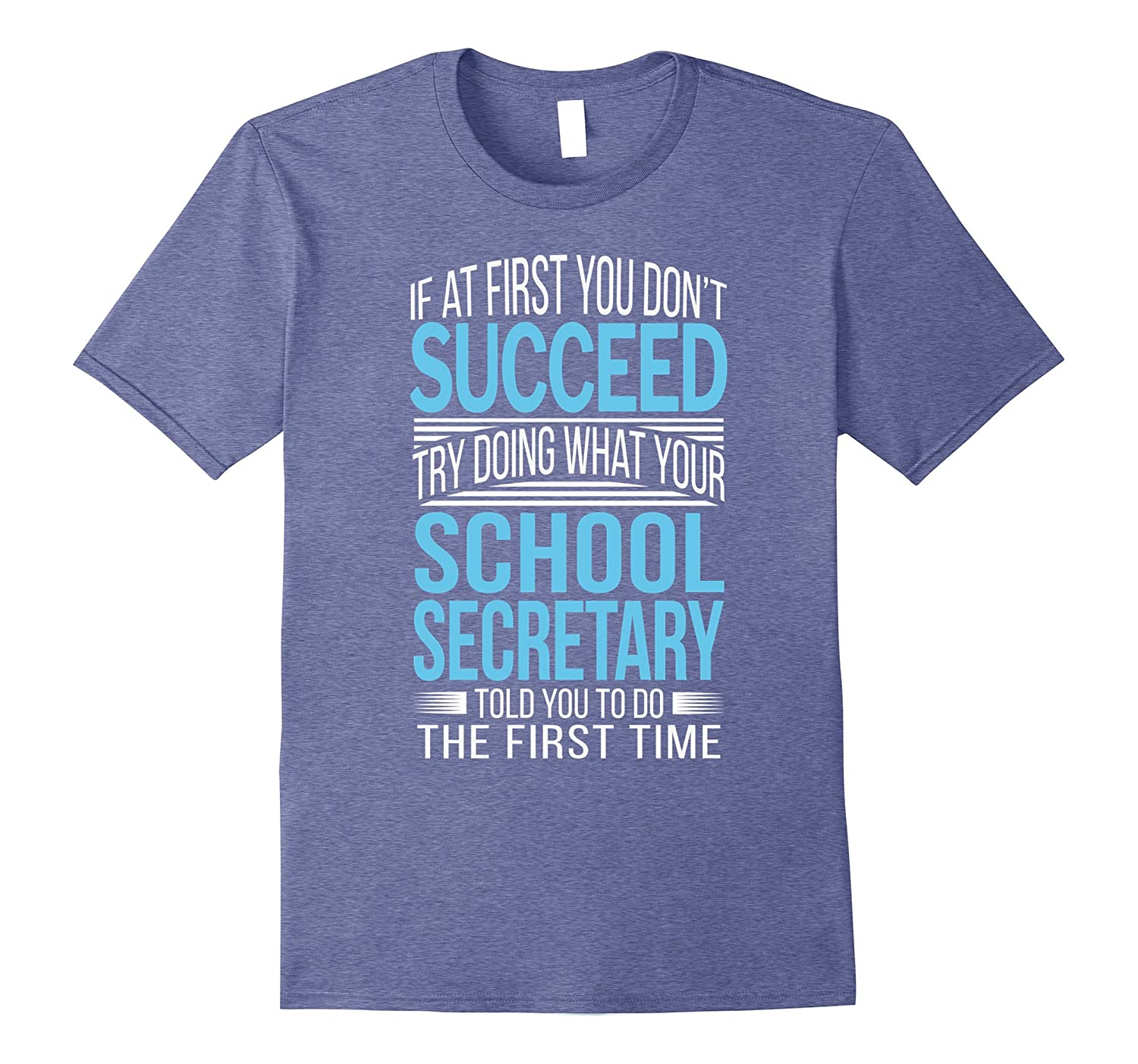 School Secretary Shirt If at first you dont succeed Funny