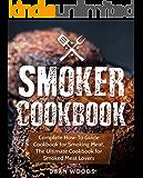 Smoker Cookbook: Complete Smoker Cookbook for Real