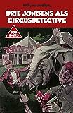 Drie jongens als circusdetective (Bob Evers Book 8)