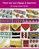 Floral and Lace Edgings & Insertions - 56 Vintage Crochet Patterns