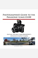 Photographer's Guide to the Panasonic Lumix LX100: Getting the Most from Panasonic's Advanced Compact Camera