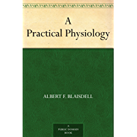 A Practical Physiology (English Edition)