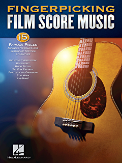 Fingerpicking Film Score Music: 15 Famous Pieces Arranged for Solo Guitar in Standard Notation &