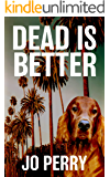 Dead Is Better (Charlie & Rose Investigate Book 1)