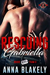 Rescuing Gabriella (Special Forces: Operation Alpha) (Bravo Series Book 3) Kindle Edition
